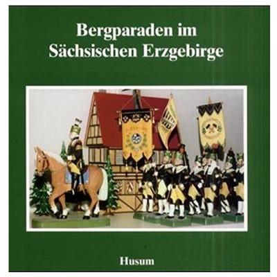 Bergparaden im sächsischen Erzgebirge