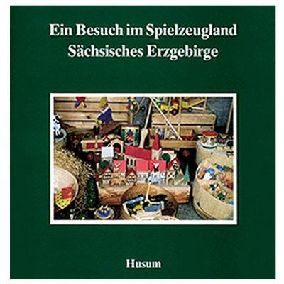 Ein Besuch im Spielzeugland Sächsisches Erzgebirge